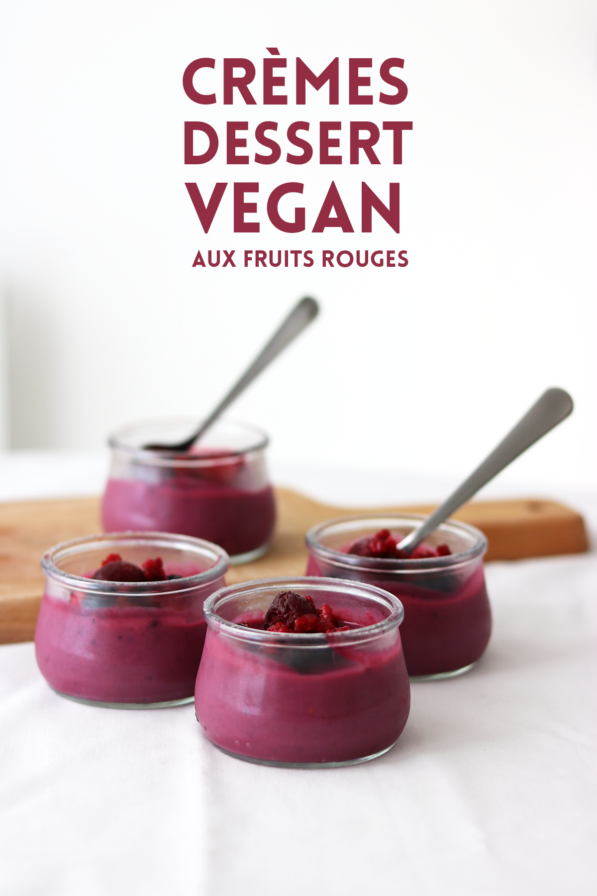 cremes dessert vegan fruits rouges pinterest